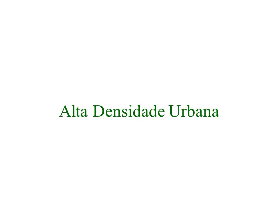 Alta Densidade Urbana