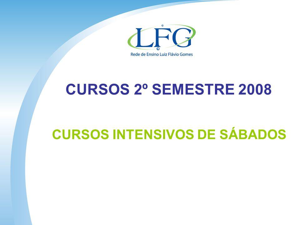 CURSOS 2º SEMESTRE 2008 CURSOS INTENSIVOS DE SÁBADOS
