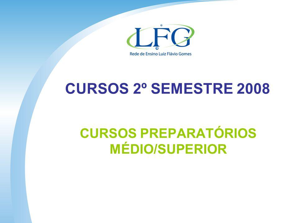 CURSOS 2º SEMESTRE 2008 CURSOS PREPARATÓRIOS MÉDIO/SUPERIOR