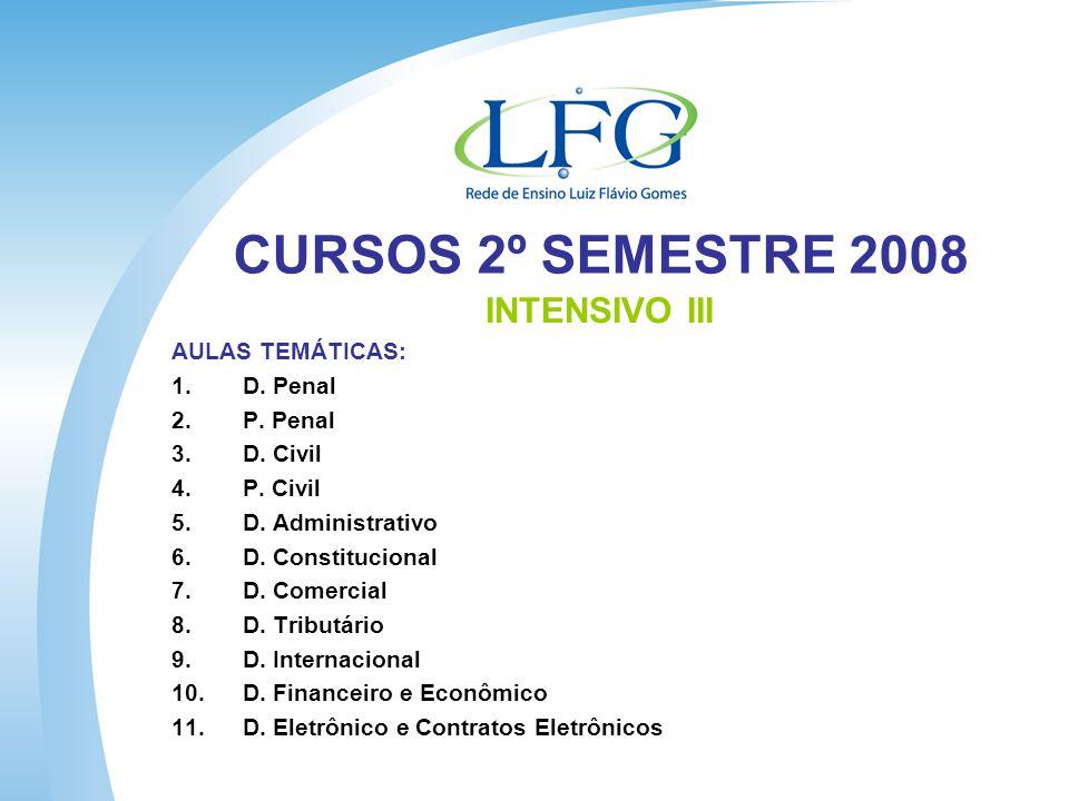 CURSOS 2º SEMESTRE 2008 INTENSIVO III AULAS TEMÁTICAS: 1.D.