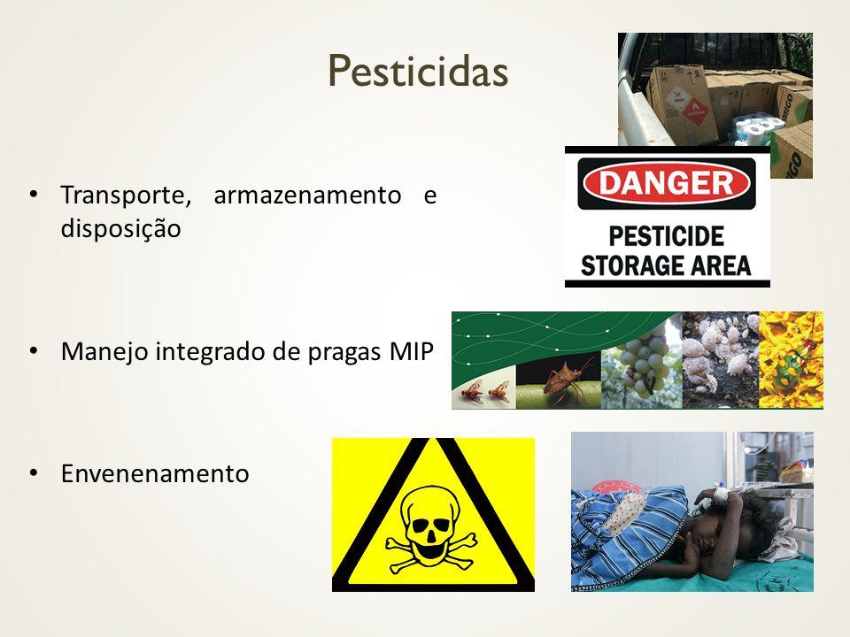 Transporte, armazenamento e disposição Manejo integrado de pragas MIP Envenenamento Pesticidas