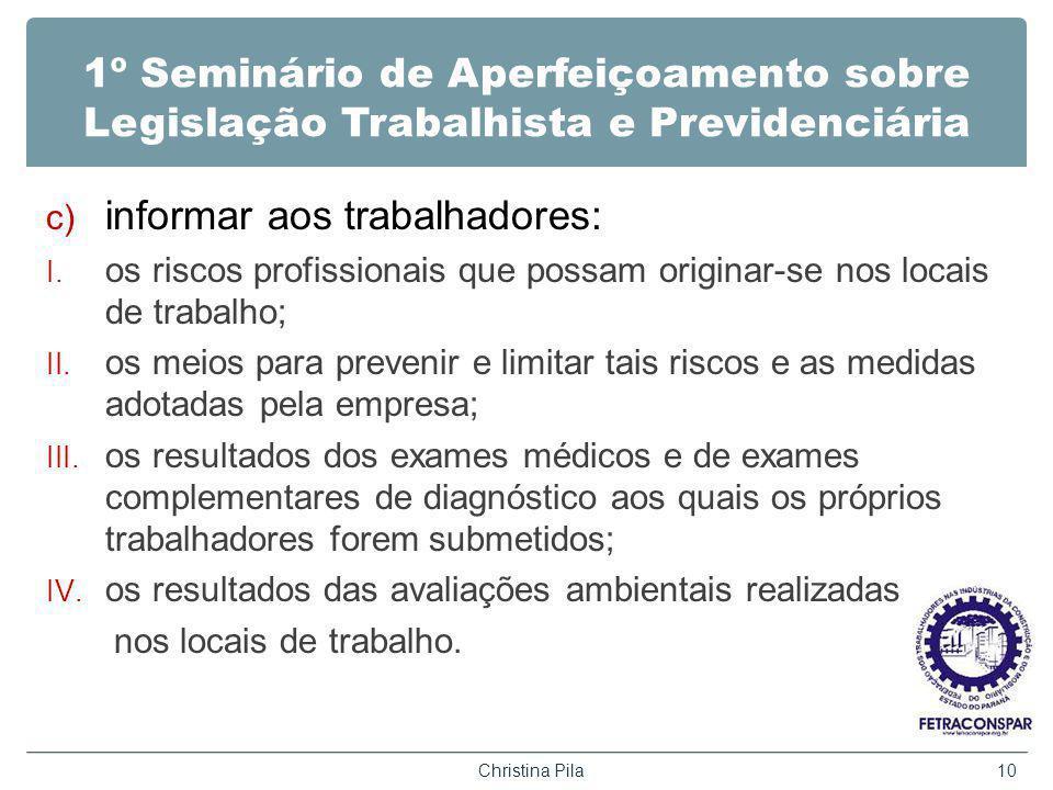 1º Seminário de Aperfeiçoamento sobre Legislação Trabalhista e Previdenciária c) informar aos trabalhadores: I. os riscos profissionais que possam ori