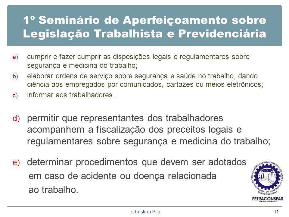 1º Seminário de Aperfeiçoamento sobre Legislação Trabalhista e Previdenciária a) cumprir e fazer cumprir as disposições legais e regulamentares sobre