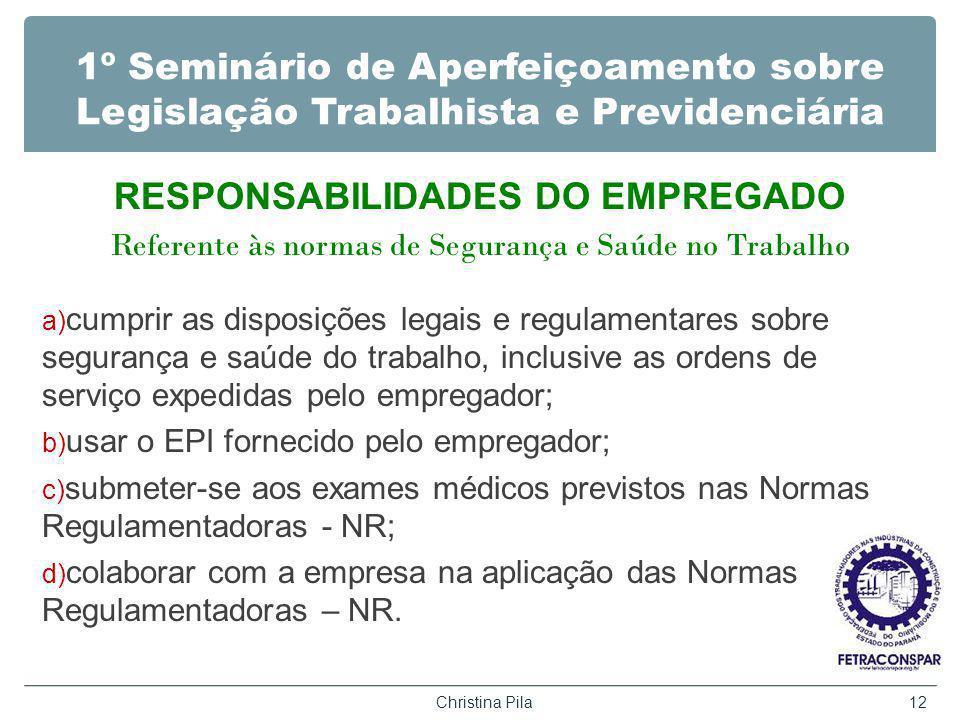 1º Seminário de Aperfeiçoamento sobre Legislação Trabalhista e Previdenciária RESPONSABILIDADES DO EMPREGADO Referente às normas de Segurança e Saúde