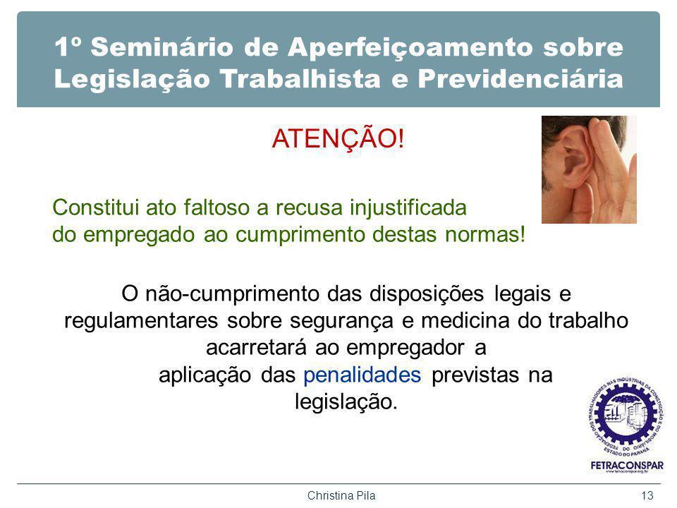1º Seminário de Aperfeiçoamento sobre Legislação Trabalhista e Previdenciária ATENÇÃO.
