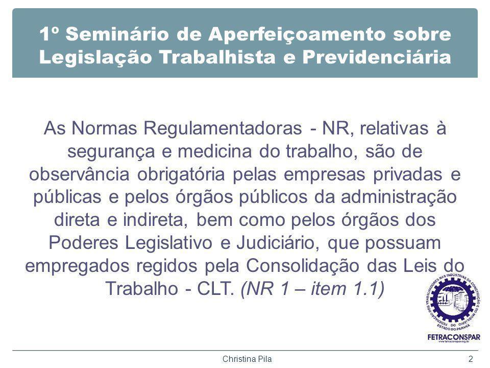 1º Seminário de Aperfeiçoamento sobre Legislação Trabalhista e Previdenciária As Normas Regulamentadoras - NR, relativas à segurança e medicina do tra