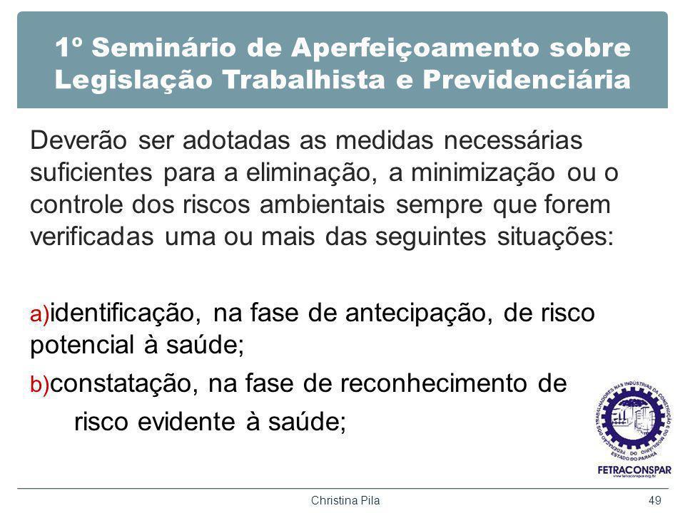 1º Seminário de Aperfeiçoamento sobre Legislação Trabalhista e Previdenciária Deverão ser adotadas as medidas necessárias suficientes para a eliminaçã