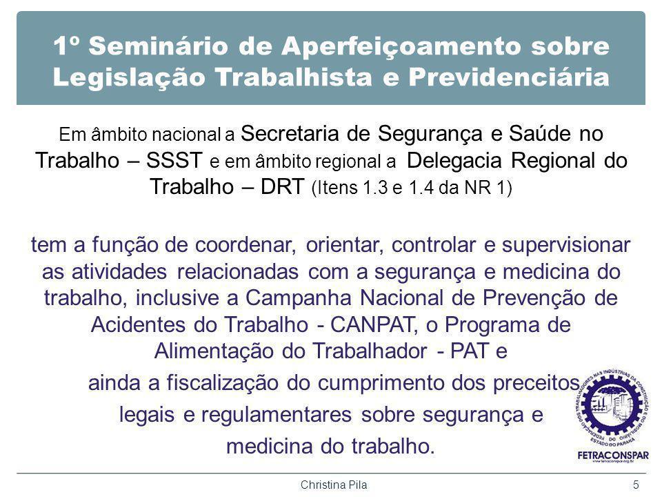1º Seminário de Aperfeiçoamento sobre Legislação Trabalhista e Previdenciária Em âmbito nacional a Secretaria de Segurança e Saúde no Trabalho – SSST