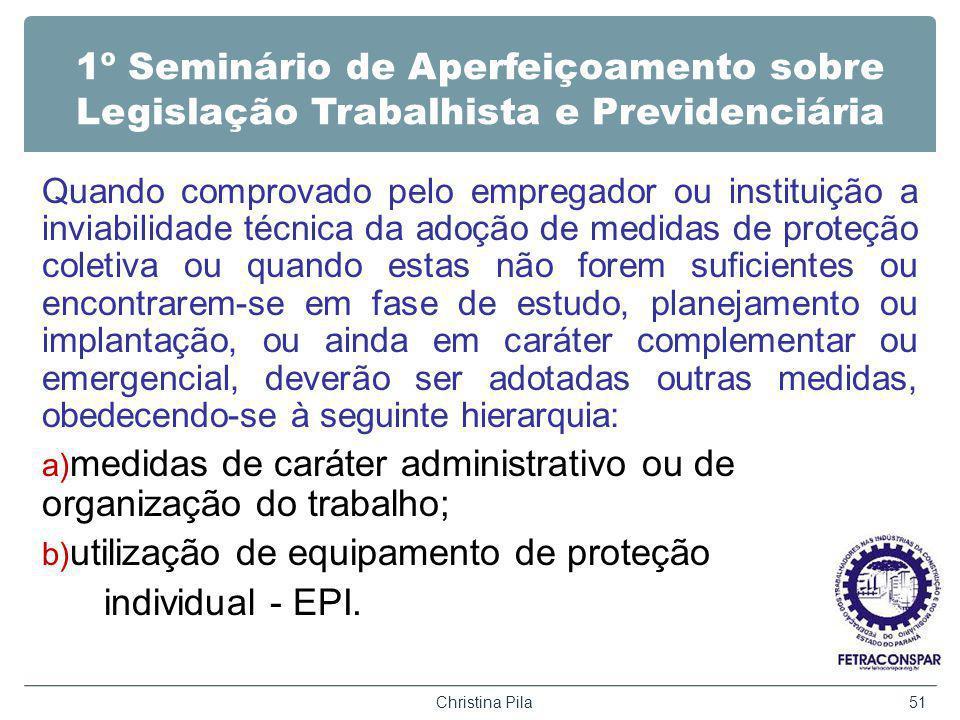 1º Seminário de Aperfeiçoamento sobre Legislação Trabalhista e Previdenciária Quando comprovado pelo empregador ou instituição a inviabilidade técnica