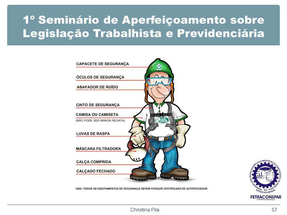 1º Seminário de Aperfeiçoamento sobre Legislação Trabalhista e Previdenciária Sem texto Christina Pila57
