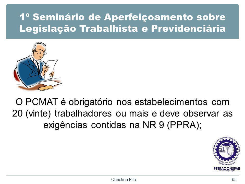 1º Seminário de Aperfeiçoamento sobre Legislação Trabalhista e Previdenciária O PCMAT é obrigatório nos estabelecimentos com 20 (vinte) trabalhadores