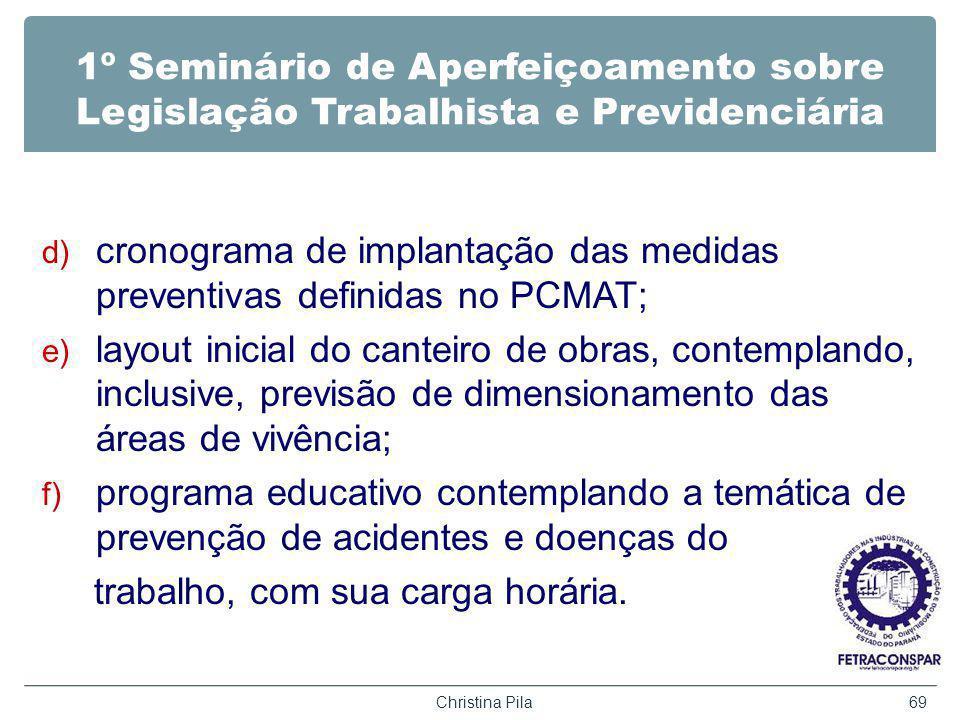 1º Seminário de Aperfeiçoamento sobre Legislação Trabalhista e Previdenciária d) cronograma de implantação das medidas preventivas definidas no PCMAT;