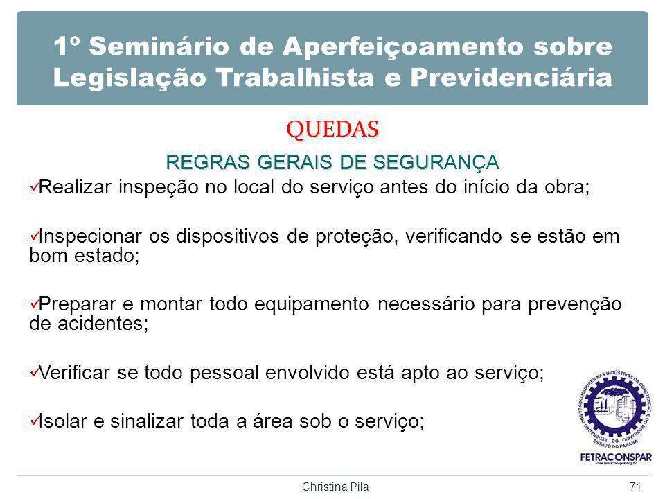 1º Seminário de Aperfeiçoamento sobre Legislação Trabalhista e Previdenciária QUEDAS REGRAS GERAIS DE SEGUR REGRAS GERAIS DE SEGURANÇA Realizar inspeç
