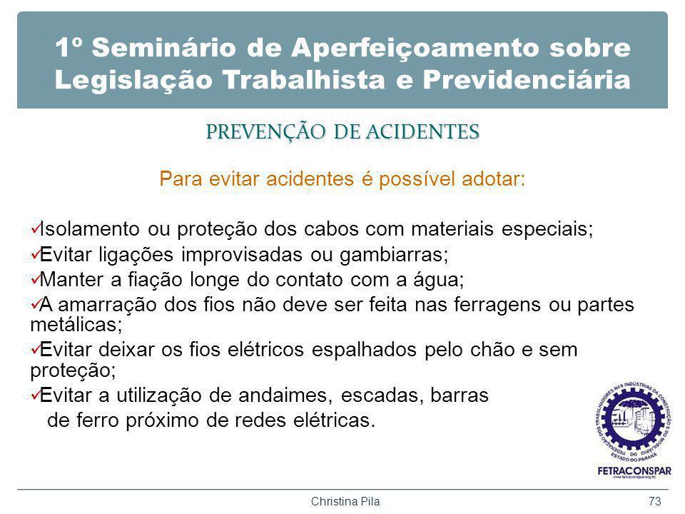 1º Seminário de Aperfeiçoamento sobre Legislação Trabalhista e Previdenciária PREVENÇÃO DE ACIDENTES Para evitar acidentes é possível adotar: Isolamen