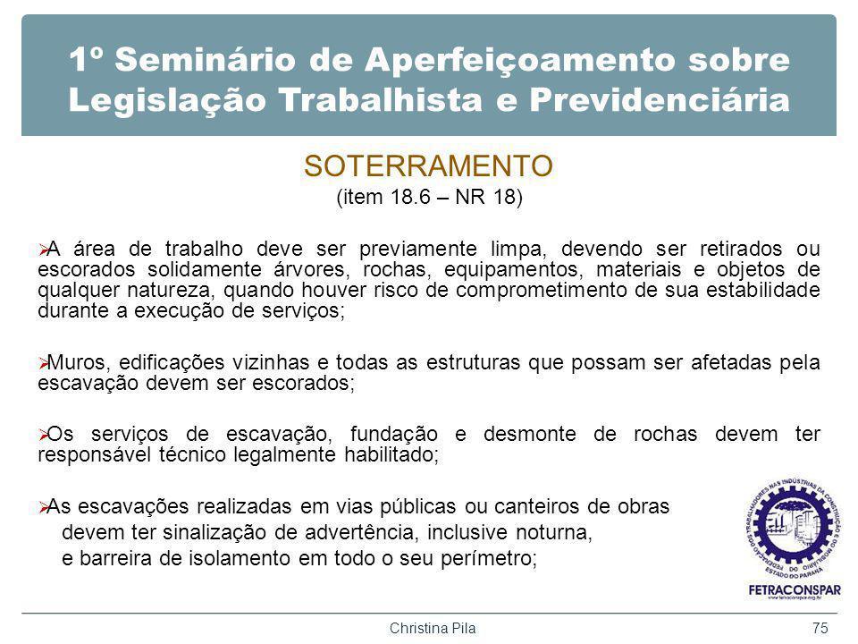 1º Seminário de Aperfeiçoamento sobre Legislação Trabalhista e Previdenciária SOTERRAMENTO (item 18.6 – NR 18) A área de trabalho deve ser previamente