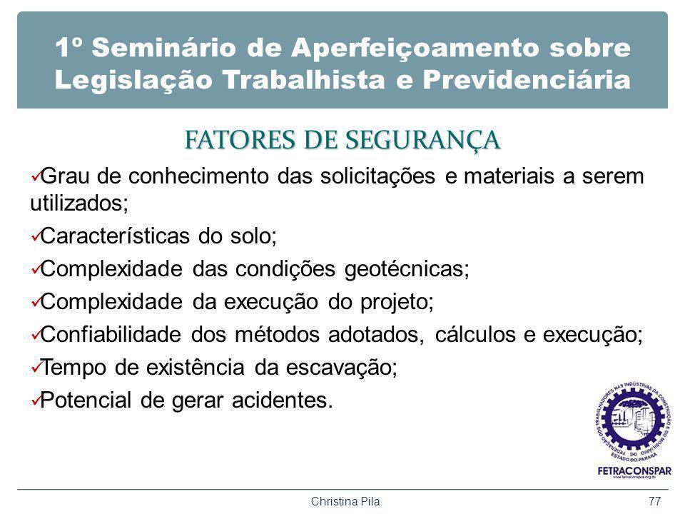 1º Seminário de Aperfeiçoamento sobre Legislação Trabalhista e Previdenciária FATORES DE SEGURANÇA Grau de conhecimento das solicitações e materiais a
