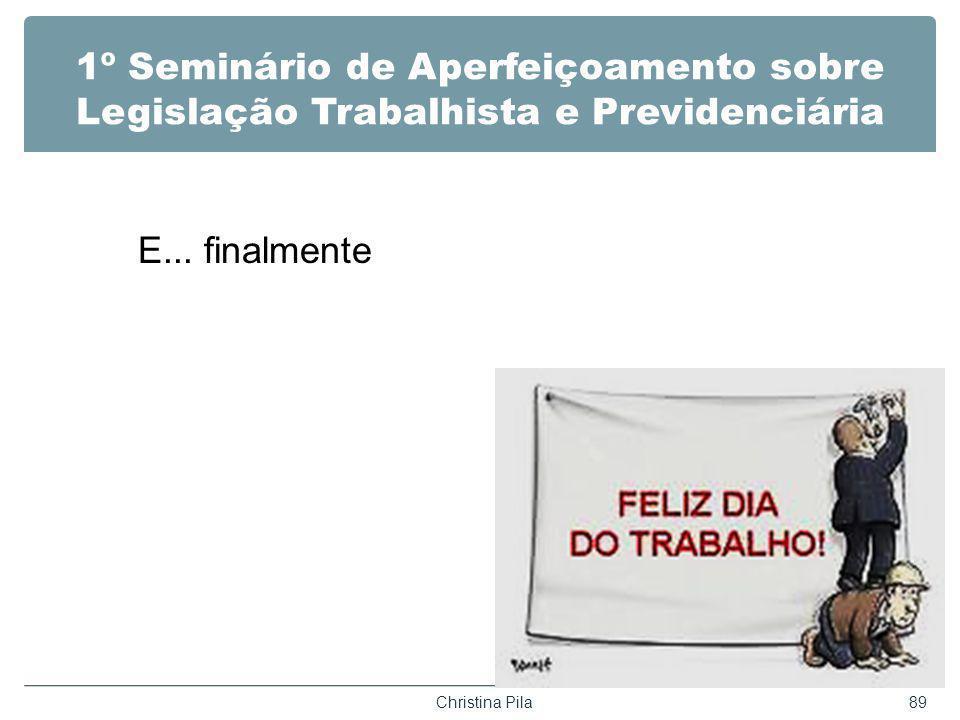 1º Seminário de Aperfeiçoamento sobre Legislação Trabalhista e Previdenciária E...