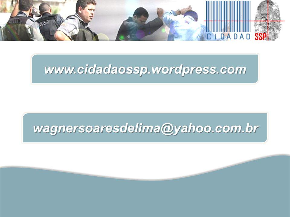 www.cidadaossp.wordpress.com wagnersoaresdelima@yahoo.com.br