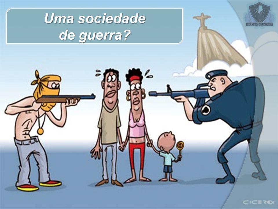 Uma sociedade de guerra?
