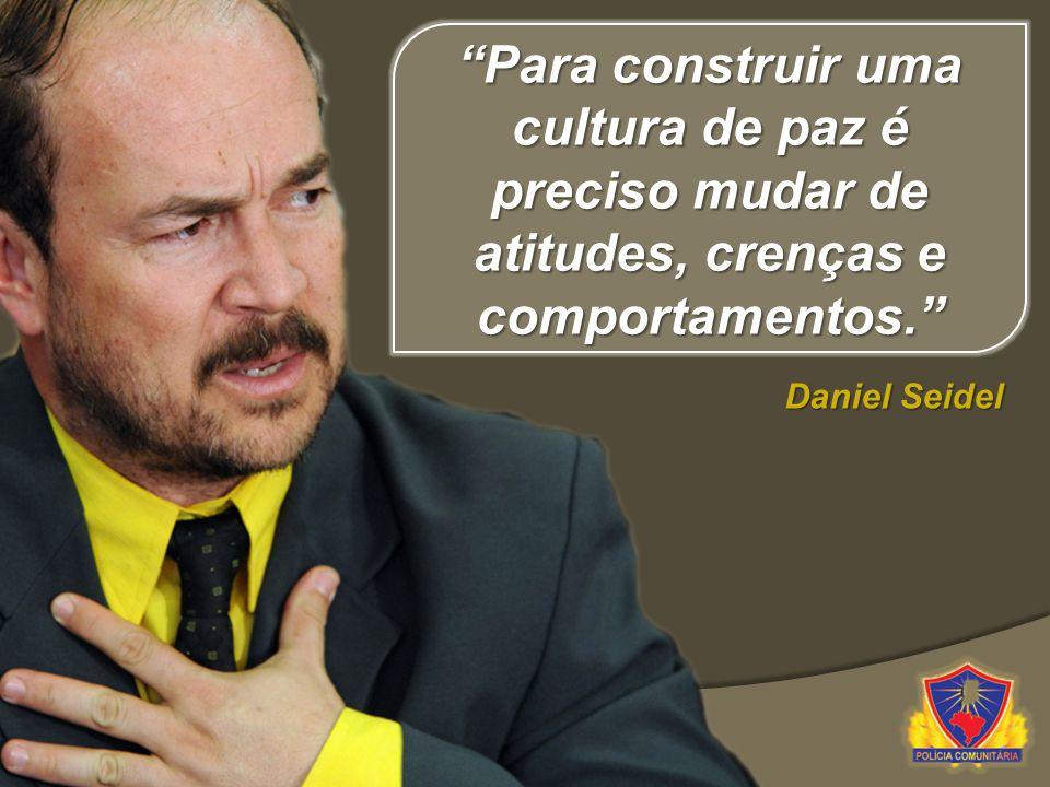 Para construir uma cultura de paz é preciso mudar de atitudes, crenças e comportamentos. Daniel Seidel