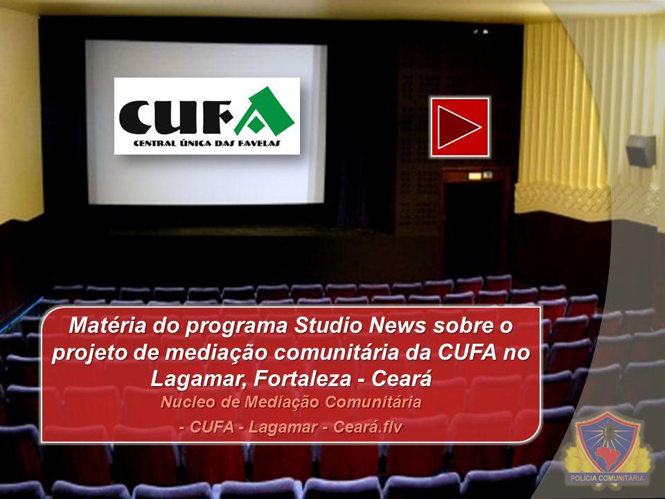 Matéria do programa Studio News sobre o projeto de mediação comunitária da CUFA no Lagamar, Fortaleza - Ceará Nucleo de Mediação Comunitária - CUFA -