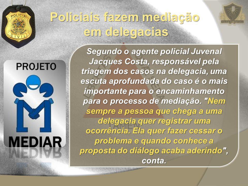 Segundo o agente policial Juvenal Jacques Costa, responsável pela triagem dos casos na delegacia, uma escuta aprofundada do caso é o mais importante p