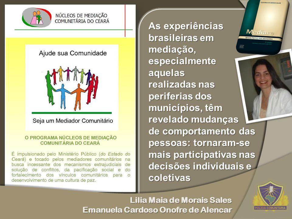 As experiências brasileiras em mediação, especialmente aquelas realizadas nas periferias dos municípios, têm revelado mudanças de comportamento das pe