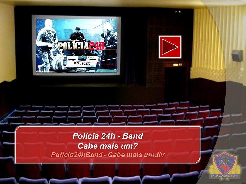 Polícia 24h - Band Cabe mais um? Policia24hBand - Cabe mais um.flv