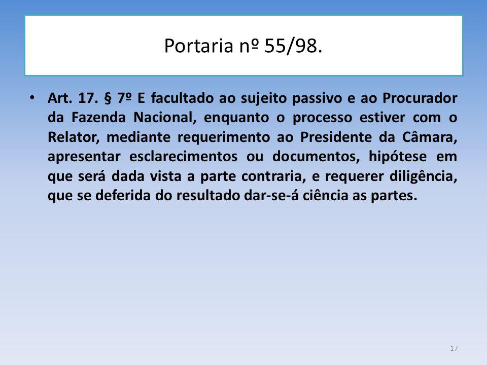 Portaria nº 55/98. Art. 17. § 7º E facultado ao sujeito passivo e ao Procurador da Fazenda Nacional, enquanto o processo estiver com o Relator, median
