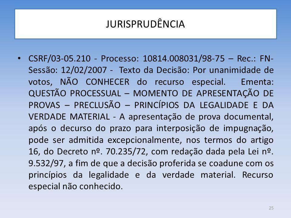JURISPRUDÊNCIA CSRF/03-05.210 - Processo: 10814.008031/98-75 – Rec.: FN- Sessão: 12/02/2007 - Texto da Decisão: Por unanimidade de votos, NÃO CONHECER