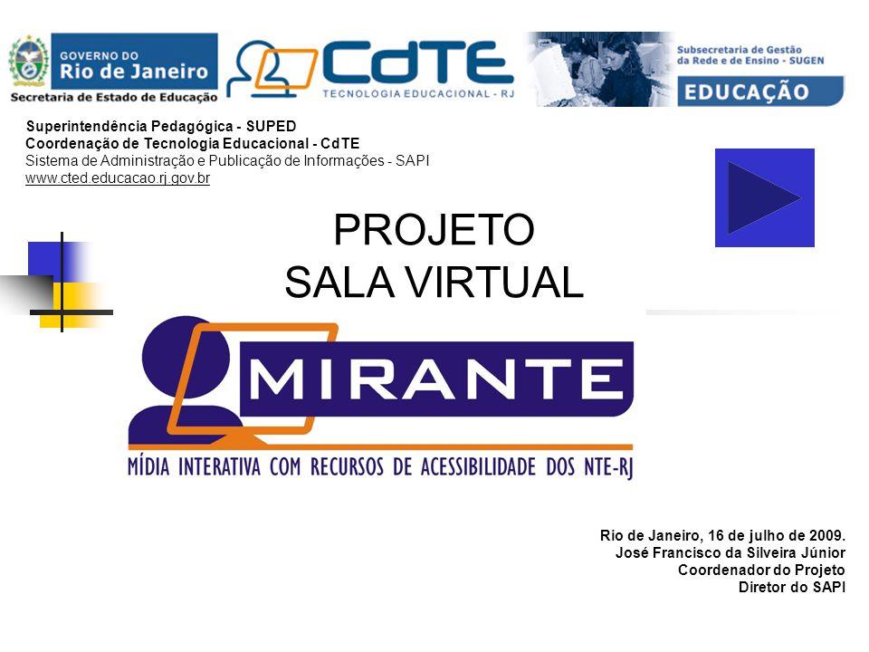 Cronograma para 2010 ETAPA 5: Fevereiro e Março de 2010 Turmas de EAD pelo MIRANTE, utilizando nossa Sala Virtual na Formação Continuada do pessoal da Rede Estadual.