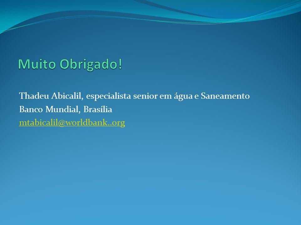 Thadeu Abicalil, especialista senior em água e Saneamento Banco Mundial, Brasília mtabicalil@worldbank..org