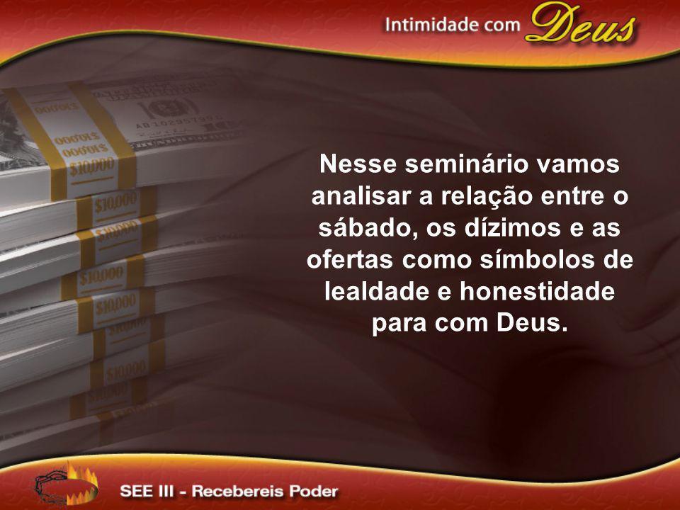 Nesse seminário vamos analisar a relação entre o sábado, os dízimos e as ofertas como símbolos de lealdade e honestidade para com Deus.