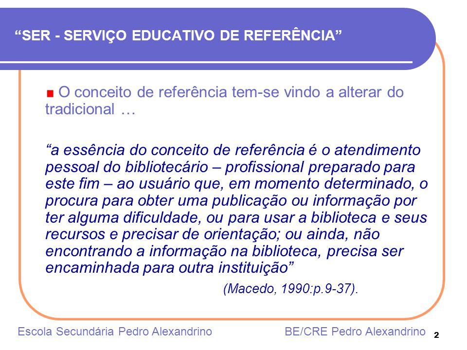 2 SER - SERVIÇO EDUCATIVO DE REFERÊNCIA O conceito de referência tem-se vindo a alterar do tradicional … a essência do conceito de referência é o aten