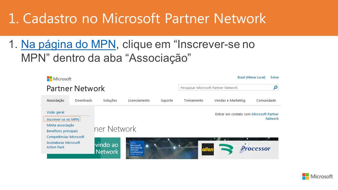 1. Cadastro no Microsoft Partner Network 1.Na página do MPN, clique em Inscrever-se no MPN dentro da aba AssociaçãoNa página do MPN