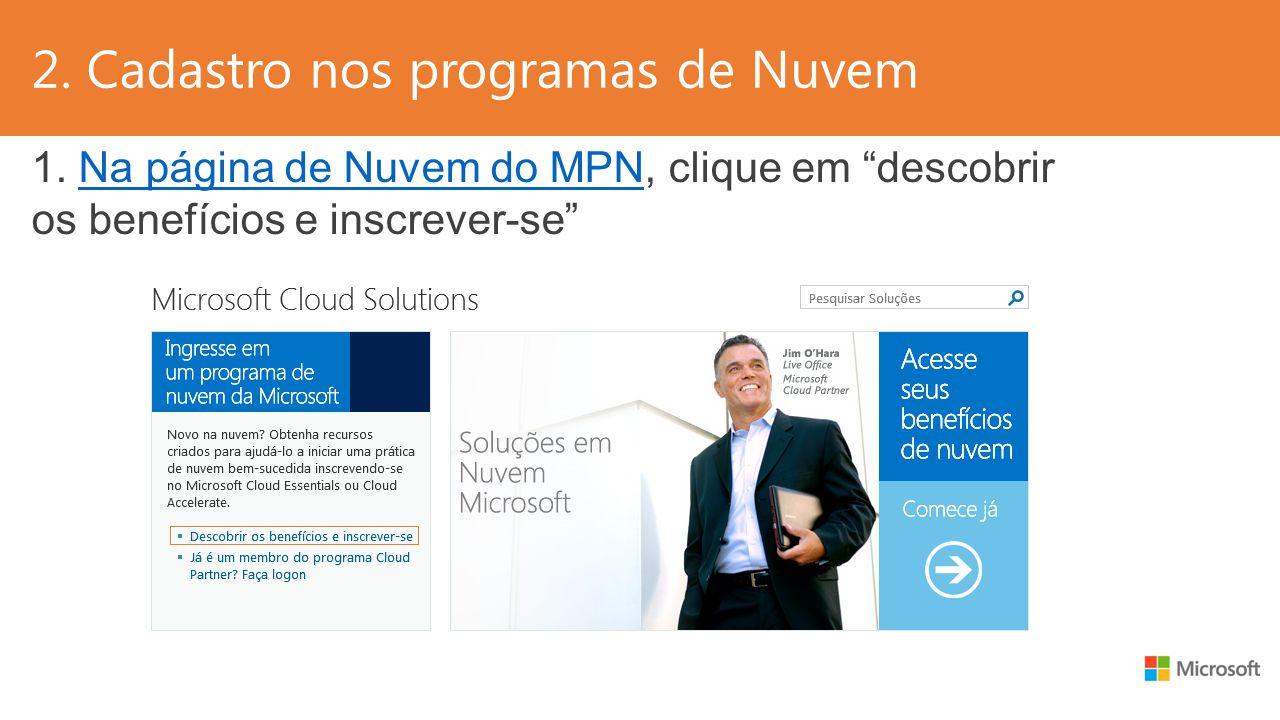 2. Cadastro nos programas de Nuvem 1. Na página de Nuvem do MPN, clique em descobrir os benefícios e inscrever-seNa página de Nuvem do MPN
