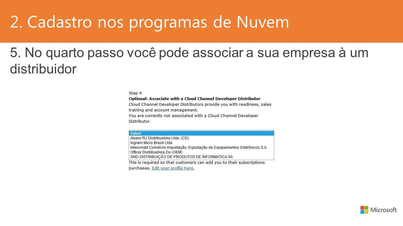 2. Cadastro nos programas de Nuvem 5. No quarto passo você pode associar a sua empresa à um distribuidor