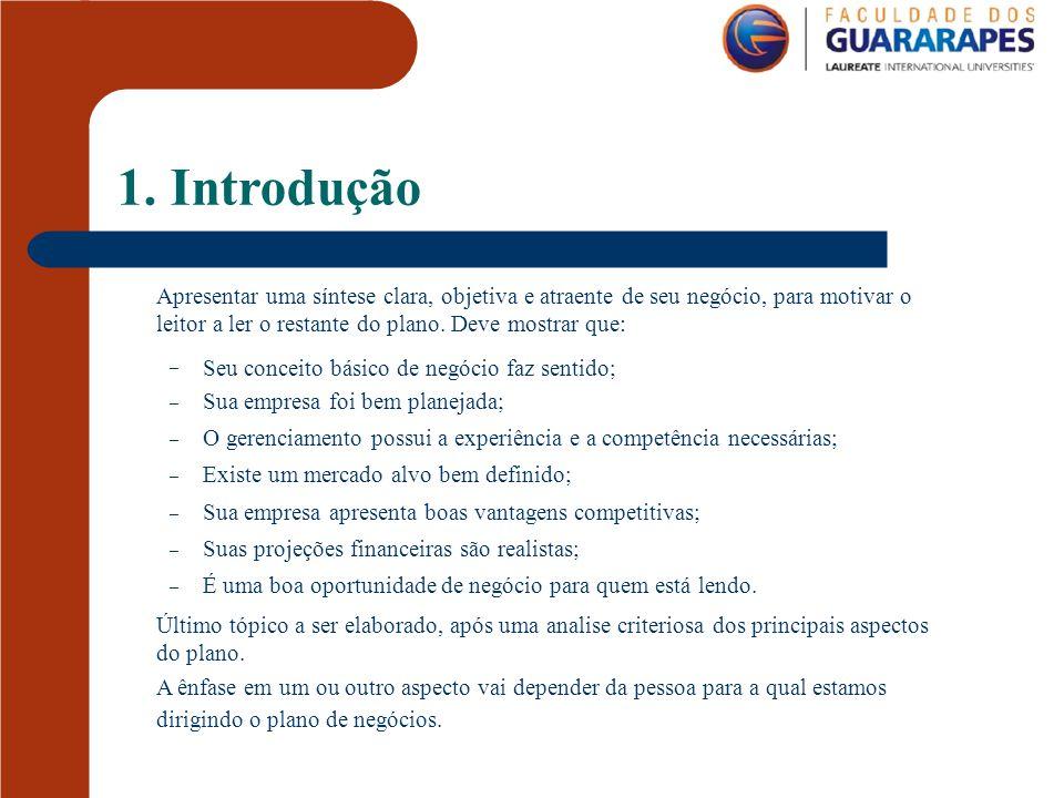 2.Descrição do Negócio Apresentação clara de seu negócio.