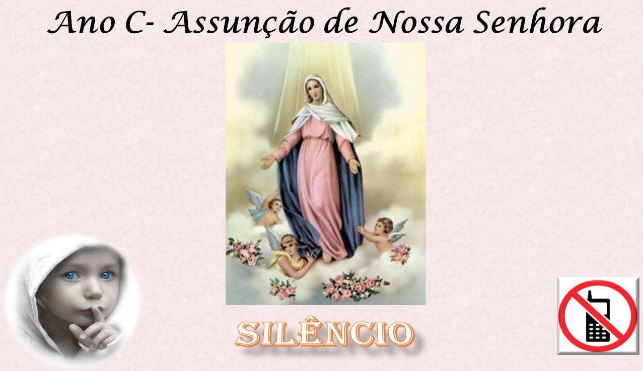 Ano C- Assunção de Nossa Senhora