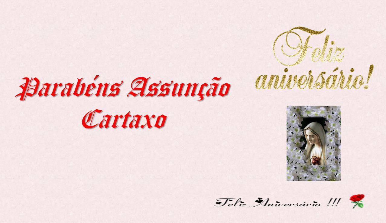 Parabéns Assunção Cartaxo