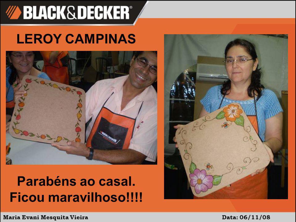 Maria Evani Mesquita Vieira Data: 06/11/08 Parabéns ao casal. Ficou maravilhoso!!!! LEROY CAMPINAS