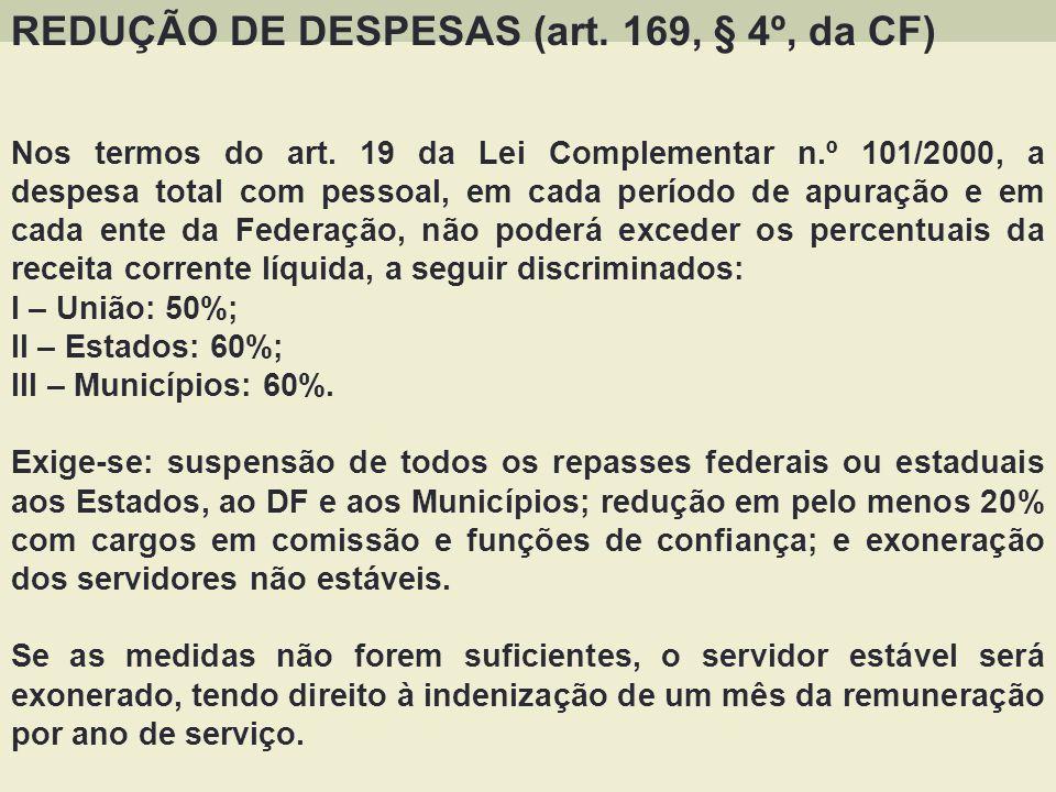 REDUÇÃO DE DESPESAS (art. 169, § 4º, da CF) Nos termos do art. 19 da Lei Complementar n.º 101/2000, a despesa total com pessoal, em cada período de ap