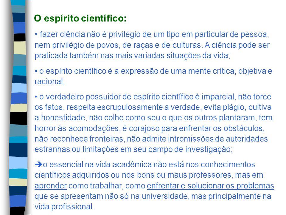 fazer ciência não é privilégio de um tipo em particular de pessoa, nem privilégio de povos, de raças e de culturas.