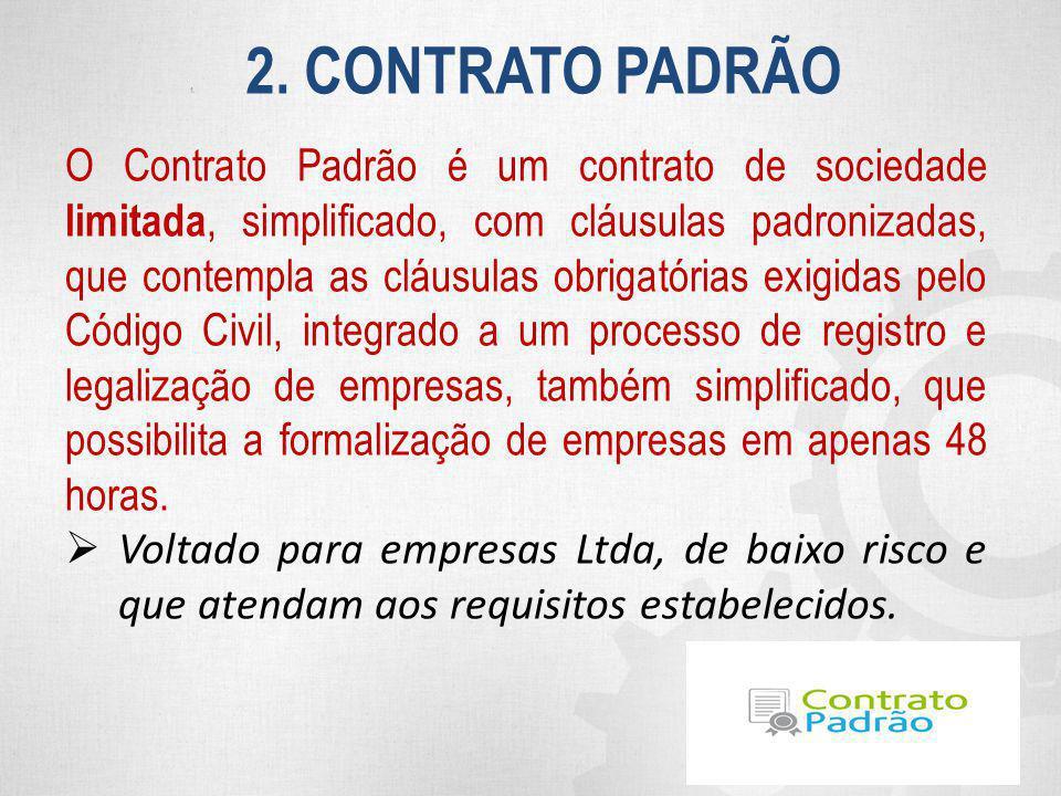 1. 2. CONTRATO PADRÃO O Contrato Padrão é um contrato de sociedade limitada, simplificado, com cláusulas padronizadas, que contempla as cláusulas obri