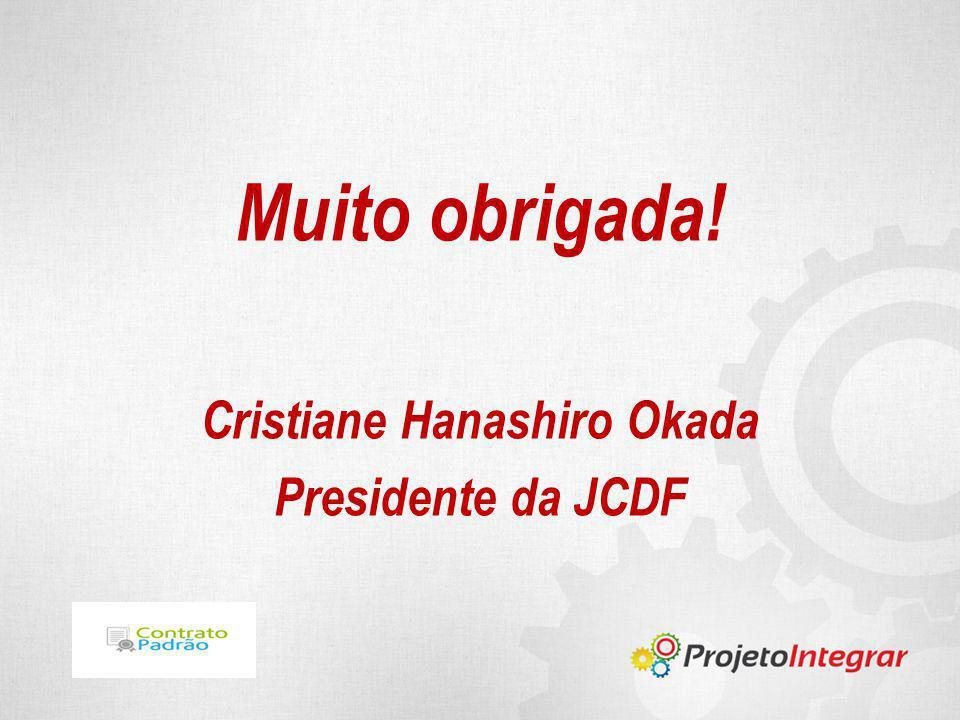 Muito obrigada! Cristiane Hanashiro Okada Presidente da JCDF
