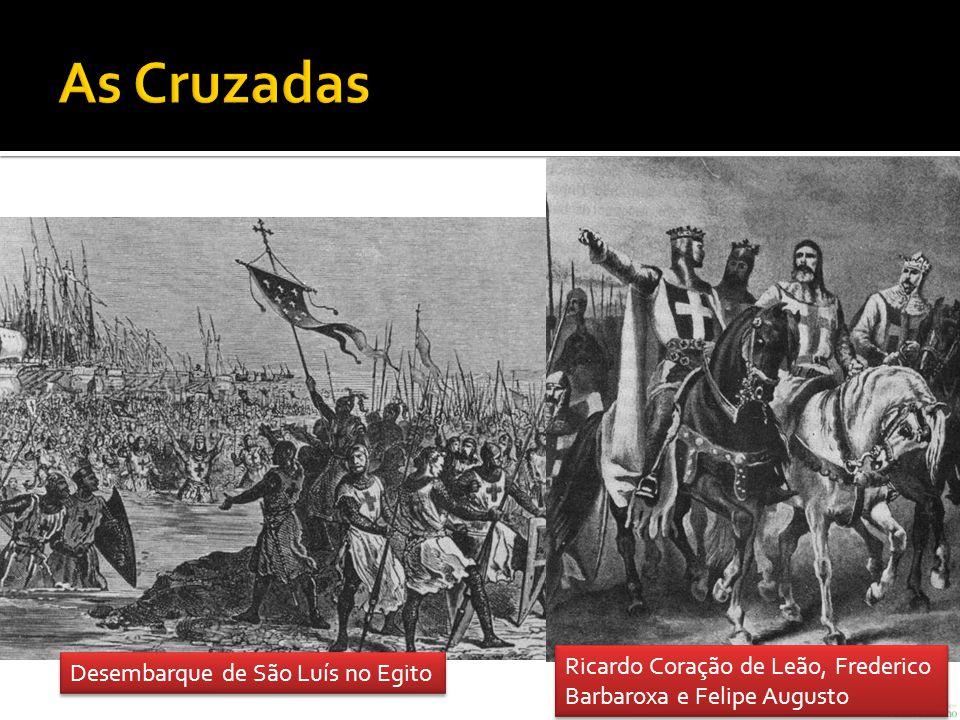 Desembarque de São Luís no Egito Ricardo Coração de Leão, Frederico Barbaroxa e Felipe Augusto