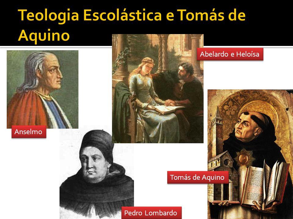 Anselmo Pedro Lombardo Abelardo e Heloísa Tomás de Aquino