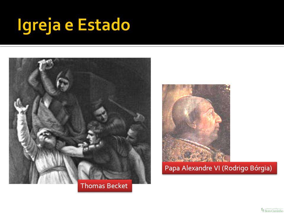 Thomas Becket Papa Alexandre VI (Rodrigo Bórgia)