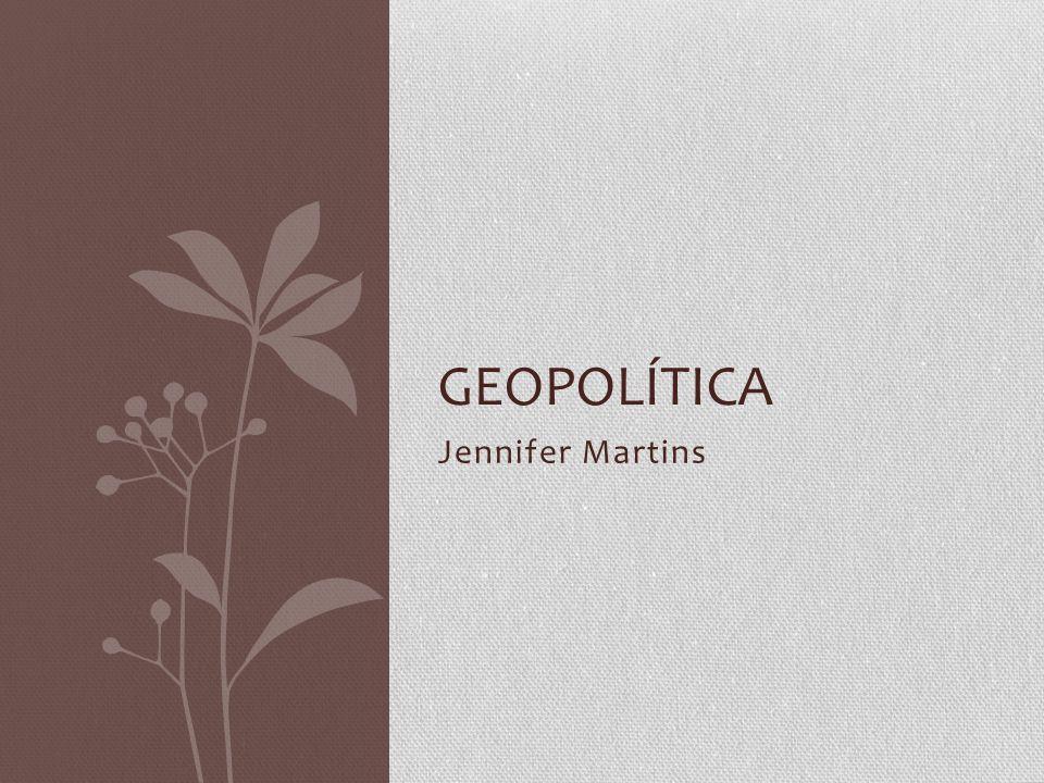 Jennifer Martins GEOPOLÍTICA