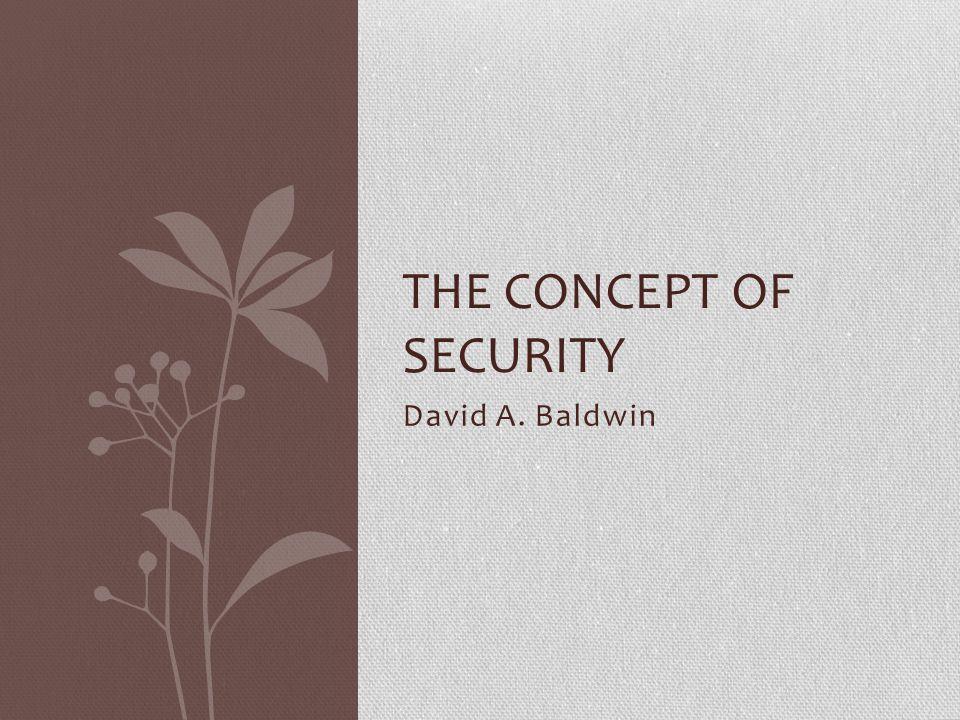 David A. Baldwin THE CONCEPT OF SECURITY